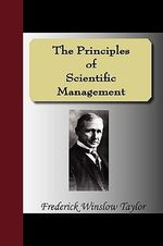 The Principles of Scientific Management - Frederick Winslow Taylor