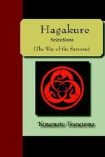 Hagakure - Selections (the Way of the Samurai - Yamamoto Tsunetomo
