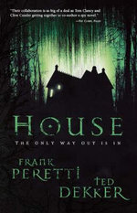 House : The Only Way Out is in - Frank Peretti