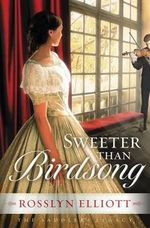 Sweeter Than Birdsong : Saddler's Legacy Novel - Rosslyn Elliott