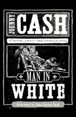 Man in White : A Novel About the Apostle Paul - Johnny Cash