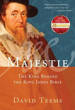 Majestie : The King Behind the King James Bible - David Teems