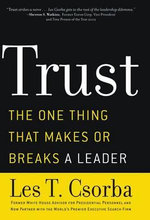 Trust : The One Thing That Makes or Breaks a Leader - Les T Csorba