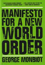 Manifesto for A New World Order - George Monbiot