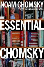 The Essential Chomsky - Professor Noam Chomsky