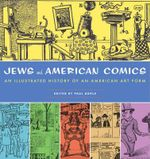Jews and American Comics : An Illustrated History of an American Art Form