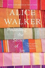 Possessing the Secret of Joy : A Novel - Alice Walker