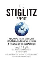 The Stiglitz Report : Reforming the International Monetary and Financial Systems in the Wake of the Global Crisis - Joseph Stiglitz