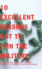 10 Excellent Reasons Not to Join the Military - Elizabeth Weill-greenberg