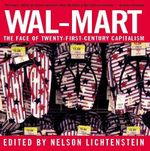 Wal-Mart : The Face of Twenty-First-Century Capitalism
