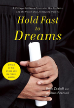 Hold Fast to Dreams : A College Guidance Counselor, His Students, and the Vision of a Life Beyond Poverty - Beth Zasloff
