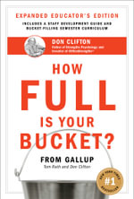 How Full Is Your Bucket? : Positive Strategies for Work and Life - Tom Rath