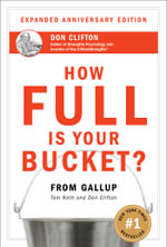 How Full is Your Bucket : Positive Strategies for Life and Work - Tom Rath