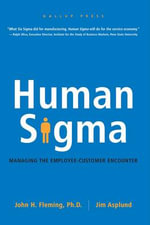 Human Sigma : Managing the Employee-Customer Encounter - John H. Fleming