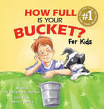 How Full Is Your Bucket? For Kids : For Kids - Tom Rath