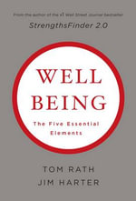 Well-being : The Five Essential Elements - Tom Rath