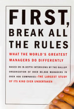 First, Break All the Rules : What the World's Greatest Managers Do Differently - Marcus Buckingham