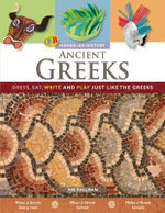 Ancient Greeks : Dress, Eat, Write, and Play Just Like the Greeks - Mr Joe Fullman