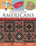 Native North Americans : Dress, Eat, Write, and Play Just Like the Native North Americans - Mr Joe Fullman