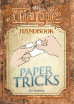 Paper Tricks : Magic Handbooks (Library) - Jon Tremaine
