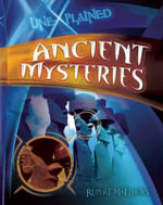 Ancient Mysteries : Unexplained (QEB) - Rupert Matthews