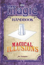 Magical Illusions : Magic Handbooks (Library) - Jon Tremaine