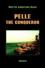Pelle the Conqueror - Martin Andersen Nexo