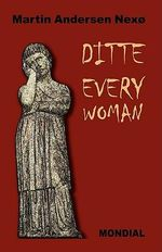 Ditte Everywoman (Girl Alive. Daughter of Man. Toward the Stars.) - Martin Andersen Nexo