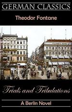 Trials and Tribulations. A Berlin Novel (Irrungen, Wirrungen) - Theodor Fontane