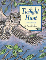 The Twilight Hunt : A Seek-and-find Book - Narelle Oliver