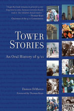 Tower Stories : An Oral History of 9/11 - Damon
