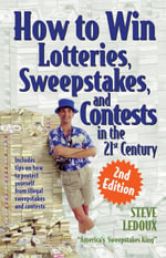 How to Win Lotteries, Sweepstakes, and Contests in the 21st Century - Steve