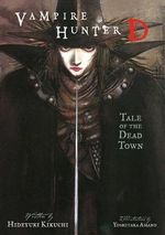 Vampire Hunter D : Tale of the Dead Town Volume 4 - Hideyuki Kikuchi