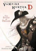 Vampire Hunter D : Stuff of Dreams Volume 5 - Hideyuki Kikuchi