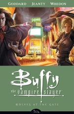 Buffy the Vampire Slayer Season 8 : Wolves at the Gate Volume 3 - Drew Goddard
