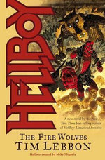Hellboy : The Fire Wolves - Tim Lebbon