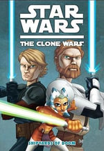 Star Wars : The Clone Wars: Shipyards of Doom - Henry Gilroy