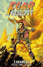 Fear Agent : I Against I Volume 5 - Rick Remender