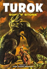 Turok: Volume 2 : Son of Stone Archives - Paul S. Newman