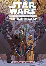 Star Wars: Slaves of the Republic : The Clone Wars - Henry Gilroy