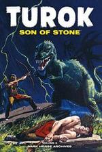 Turok, Son of Stone Archives : v. 6 - Paul S. Newman