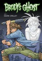 Brody's Ghost : Volume 1 - Mark Crilley