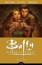 Buffy the Vampire Slayer : Twilight  - Season 8 - Volume 7 - Brad Meltzer