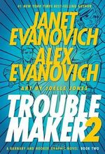 Troublemaker: Book 2 : A Barnaby and Hooker Graphic Novel - Janet Evanovich