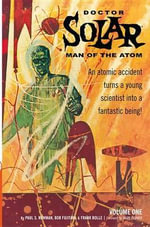 Doctor Solar, Man of the Atom : V. 1 - Paul S. Newman