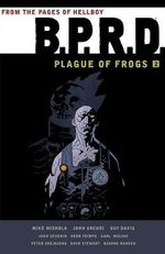 BPRD : Plague of Frogs: Volume 2 - Mike Mignola