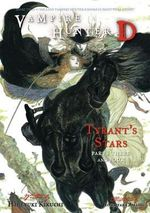 Vampire Hunter D : Tyrant's Stars Volume 17, Parts 3 & 4 - Yoshitaka Amano