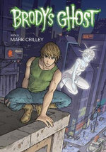 Brody's Ghost : Volume 3 - Mark Crilley