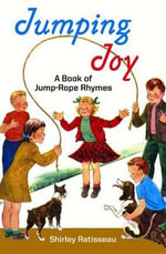 Jumping Joy : A Book about Jump Rope Rhymes - Shirley Ratisseau