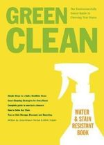Green Clean : The Environmentally Sound Guide to Cleaning Your Home - Mikki Halpin